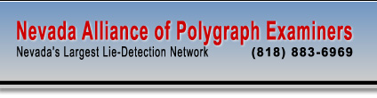Nevada Alliance of Polygraph Examiners - Nevada's Largest Lie Detection Network